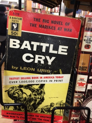 Leon Uris's Battle Cry was a best-seller in 1953. In 1955, it was made into a movie that I loved as a kid.